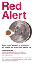Red Alert - How China's Growing Prosperity Threatens the American Way of Life ebook by Stephen Leeb, Gregory Dorsey