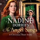 An Angel Sings audiobook by Nadine Dorries