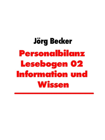 Personalbilanz Lesebogen 02 Information und Wissen - Turning Knowledge into Cash ebook by Jörg Becker