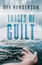 Traces of Guilt (An Evie Blackwell Cold Case) ebook by