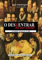 O Desventrar Do Ser Social ebook by P.A.Marangoni