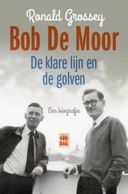 Bob de Moor ebook by Ronald Grossey