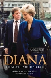 Diana - A Closely Guarded Secret ebook by Ken Wharfe,Robert Jobson