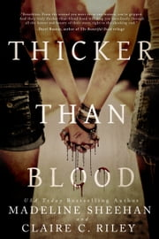 Thicker than Blood ebook by Claire C Riley, Madeline Sheehan