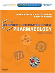 Elsevier's Integrated Review Pharmacology - with STUDENT CONSULT Online Access ebook by Mark Kester,Kelly Dowhower Karpa,Kent E. Vrana