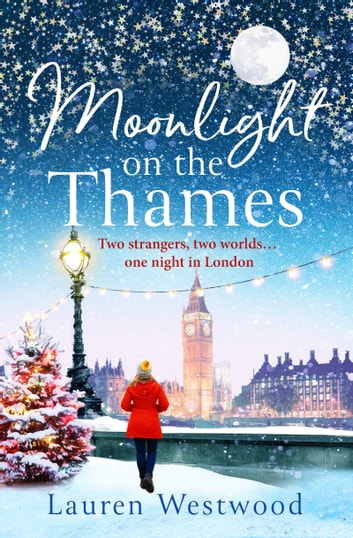 Moonlight on the Thames - a heartwarming and emotional love story for winter 2019 ebook by Lauren Westwood