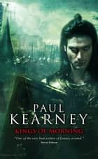 Kings of Morning ebook by Paul Kearney
