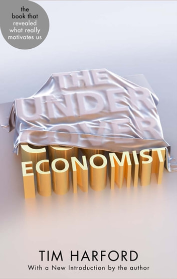 The Undercover Economist ebook by Tim Harford