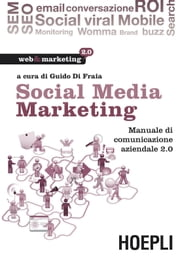 Social Media Marketing - Manuale di comunicazione aziendale 2.0 ebook by Guido Di Fraia