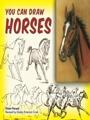 You Can Draw Horses ebook by Victor Perard, Gladys Emerson Cook