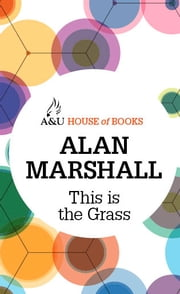 This is the Grass ebook by Alan Marshall