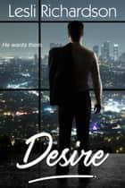 Desire - Determination Trilogy, #3 ebook by Lesli Richardson