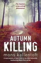 Autumn Killing - Malin Fors 3 ebook by