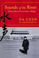 Sounds of the River - A Memoir ebook by Da Chen