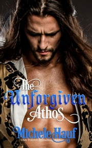 THE UNFORGIVEN: ATHOS ebook by Michele Hauf