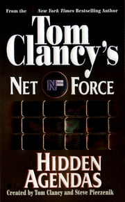 Tom Clancy's Net Force: Hidden Agendas ebook by Tom Clancy, Steve Pieczenik, Steve Perry