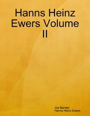 Hanns Heinz Ewers Volume II ebook by Joe Bandel,Hanns Heinz Ewers