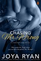 Chasing Mr. Wrong ebook by Joya Ryan
