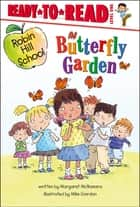Butterfly Garden - With Audio Recording ebook by Margaret McNamara, Mike Gordon