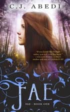 Fae - Fae - Book 1 ebook by C.J. Abedi