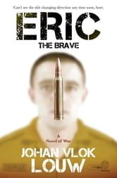 Eric the Brave ebook by Johan Vlok Louw