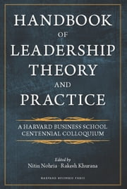 Handbook of Leadership Theory and Practice ebook by Nitin Nohria,Rakesh Khurana