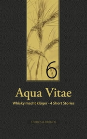 Aqua Vitae 6 - Whisky macht klüger ebook by Kobo.Web.Store.Products.Fields.ContributorFieldViewModel