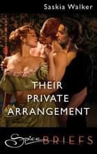 Their Private Arrangement ebook by Saskia Walker