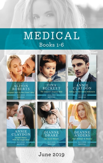 Medical Box Set 1-6 - Pregnant with Her Best Friend's Baby/The Surgeon's Surprise Baby/Falling for Her Italian Billionaire/Second Chance with the ebook by Dianne Drake,Alison Roberts,Annie Claydon,Tina Beckett,Deanne Anders