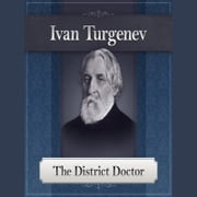 The District Doctor audiobook by Ivan Turgenev