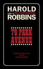 79 Park Avenue ebook by Harold Robbins
