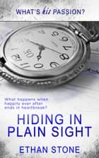 Hiding in Plain Sight ebook by Ethan Stone