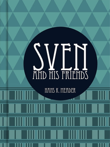 Sven and his Friends ebook by Hans K. Maeder