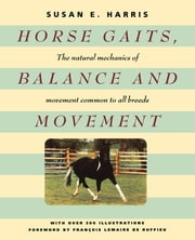 Horse Gaits, Balance and Movement ebook by Susan E. Harris,François LeMaire De Ruffieu