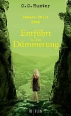 Shadow Falls Camp - Entführt in der Dämmerung ebook by C.C. Hunter, Tanja Hamer