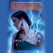 Smoke Bitten audiobook by Patricia Briggs