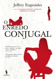 O Enredo Conjugal ebook by Jeffrey Eugenides