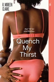 Quench My Thirst ebook by R. Moreen Clarke