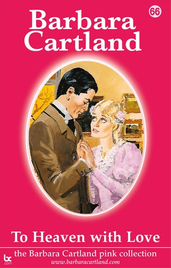 66 To Heaven With Love ebook by Barbara Cartland