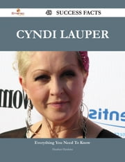 Cyndi Lauper 48 Success Facts - Everything you need to know about Cyndi Lauper ebook by Heather Hawkins