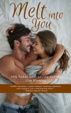 Melt Into You ebooks by Lisa Plumley