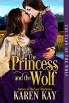 The Princess and the Wolf ebook by Karen Kay