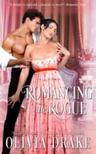 Romancing the Rogue ebook by Olivia Drake