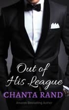 Out of His League ebook by Chanta Rand