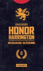 Mascarade silésienne - Honor Harrington, T6 ebook by Florence Bury, David Weber