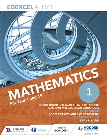Edexcel A Level Mathematics Year 1 (AS) eBook by Susan Whitehouse,Jean-Paul Muscat,Keith Pledger,Sophie Goldie,Cath Moore,Val Hanrahan