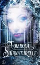 Tombola Surnaturelle l'intégrale ebook by Suzanne Williams