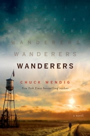 Wanderers - A Novel ebook by Chuck Wendig