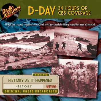 D-Day - 34 Hours of CBS Coverage audiobook by CBS Radio