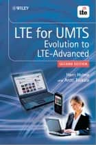 LTE for UMTS - Evolution to LTE-Advanced ebook by Harri Holma, Antti Toskala